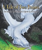 A Tale of Two Passes: An Inquiry Into Certain Alpine Literature