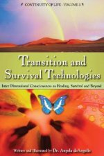 Transition and Survival Technologies: Interdimensional Consciousness as Healing, Survival and Beyond