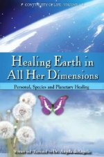 Healing Earth in All Her Dimensions: Personal, Species and Planetary Healing