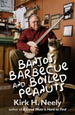 Banjos, Barbecue and Boiled Peanuts