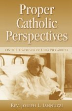 Proper Catholic Perspectives: On the Teachings of Luisa Piccarreta