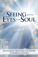 Seeing with the Eyes of the Soul: Volume 6