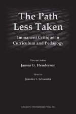 The Path Less Taken: Immanent Critique in Curriculum and Pedagogy
