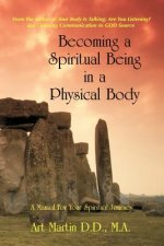 Becoming A Spiritual Being In A Physical Body