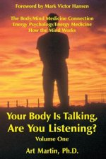 Your Body Is Talking; Are You Listening? Volume 1