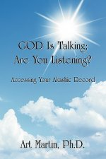 God Is Talking; Are You Listening?