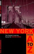 New York from A to Z: The Traveler's Look-Up Source for the Big Apple