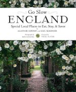 Go Slow England: Special Local Places to Eat, Stay, & Savor