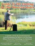 No Nonsense Business Travelers GT: Fly Fishing the Western States