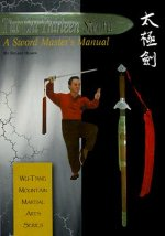Tai Chi Thirteen Sword: A Sword Master's Manual