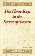 The Three Keys to the Secret of Success