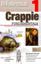 Critical Concepts: Crappie: Foundations for Sustained Fishing Success