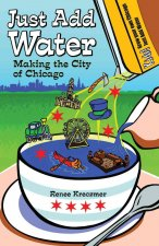 Just Add Water: Making the City of Chicago