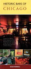 Historic Bars of Chicago: A Guide to the 100 Most Historic Neighborhood Taverns, Blues Bars, Jazz Clubs, Cocktail Lounges, Sports Bars, Nightclu