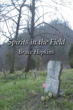 Spirits in the Field: An Appalachian Family History
