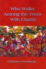 Who Walks Among the Trees with Charity
