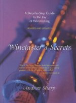 Winetaster's Secrets: A Step by Step Guide to Winetasting