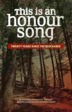 This Is an Honour Song: Twenty Years Since the Blockades
