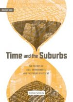Time and the Suburbs: The Politics of Built Environments and the Future of Dissent