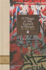 10 Things to Ask Yourself in Warsaw and Other Stories