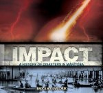Impact!: A History of Disasters in Manitoba