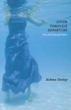 Lover Through Departure: New and Selected Poems