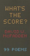 What's the Score?: 99 Poems