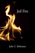 Jail Fire: The Life and Work of Elizabeth Fry: Poems