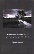 Under the Skin of War: Inspired by the Photographs of Don McCullin
