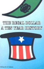 The Regal Dollar: A Ten Year History
