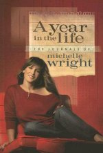 A Year in the Life: The Journals of Michelle Wright
