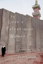 To Love a Palestinian Woman
