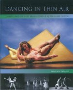 Dancing in Thin Air: Looking Back on Sixty Years of Dance at the Banff Centre
