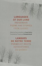 Languages of Our Land/Langues de Notre Terre: Indigenous Poems and Stories from Quebec/Poemes Et Recits Autochtones Du Quebec