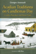 Acadian Traditions on Candlemas Day: Candles, Pancakes, and House Visits
