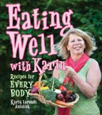 Eating Well with Karin: Recipes for Everybody