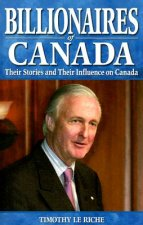 Billionaires of Canada: The Power Elite and Their Influence on Canada