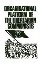 Organisational Platform of the Libertarian Communists