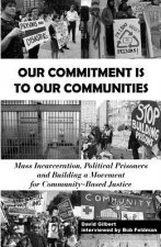 Our Commitment Is to Our Communities: Mass Incarceration, Political Prisoners, and Building a Movement for Community-Based Justice