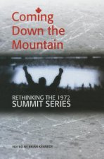 Coming Down the Mountain: Rethinking the 1972 Summit Series