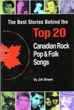 The Best Stories Behind the Top 20 Canadian Rock, Pop & Folk Songs