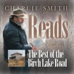 Charlie Smith Reads: The Best of the Birch Lake Road