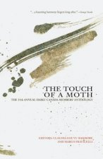The Touch of a Moth: The 35th Annual Haiku Canada Members' Anthology