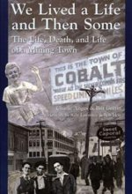 We Lived a Life and Then Some: The Life, Death, and Life of a Mining Town
