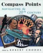 Compass Points: Navigating the Twentieth Century