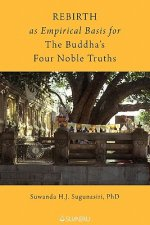 Rebirth as Empirical Basis for the Buddha's Four Noble Truths