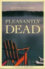 Pleasantly Dead: A Rudley Mystery