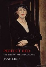 Perfect Red: The Life of Paraskeva Clark