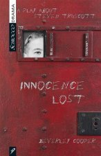 Innocence Lost: A Play about Steven Truscott