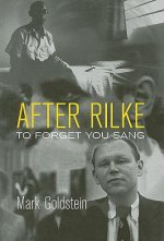After Rilke: To Forget You Sang
